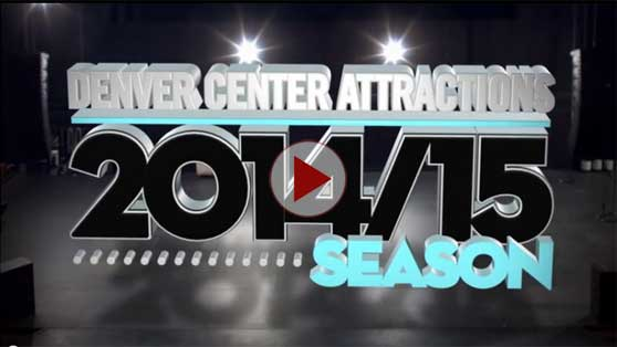 Denver Center Attractions 2014/15 Season